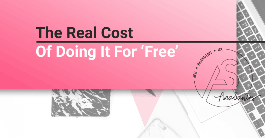 real cost of doing it for free
